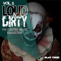 Loud & Dirty, Vol. 8 — сборник