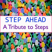 A Tribute to Steps — Step Ahead