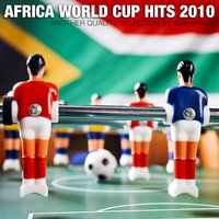 Africa World Cup Hits 2010 — сборник