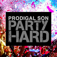 Party Hard — Prodigal Son