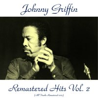 Remastered Hits Vol. 2 — Johnny Griffin