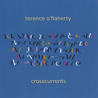 Crosscurrents — Terence O'Flaherty