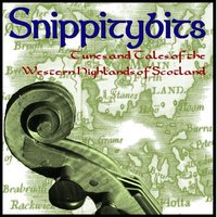 Snippitybits: Tunes and Tales of the Western Highlands of Scotland — Charlie McCarthy