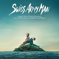 Swiss Army Man — Robert McDowell, Andy Hull, Andy Hull and Robert McDowell