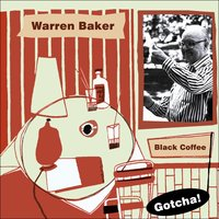 Black Coffee — Warren Baker