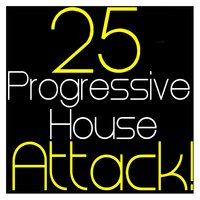 25 Progressive House Attack ! — сборник