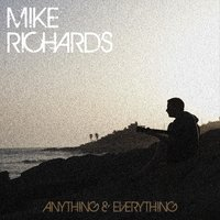 Anything & Everything — Mike Richards