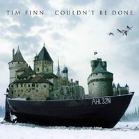 Couldn't Be Done — Tim Finn