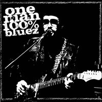 One Man 100% Bluez — One man 100% Bluez