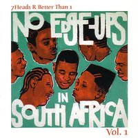 7Heads R Better Than 1 Vol. 1: No Edge-Ups In South Africa — сборник