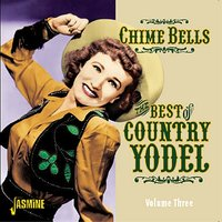 Chime Bells - The Best of Country Yodel, Vol. 3 — сборник