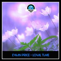 Loyal Time — Ewan Price
