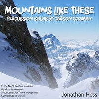 Mountains Like These: Percussion Solos by Carson Cooman — Jonathan Hess