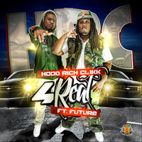 4 Real (feat. Hood Rich Clikk) — Future