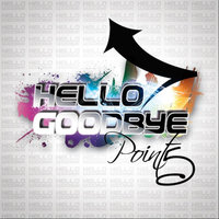 Hello Goodbye — Point5