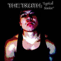 Lyrical Savior — The Truth