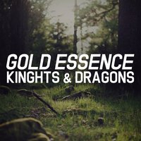 Knights and Dragons — Gold Essence