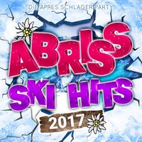 Abriss Ski Hits 2017 - Die Apres Schlager Party — сборник