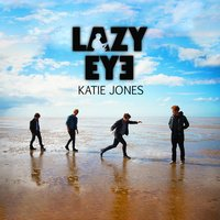 Katie Jones — Lazyeye