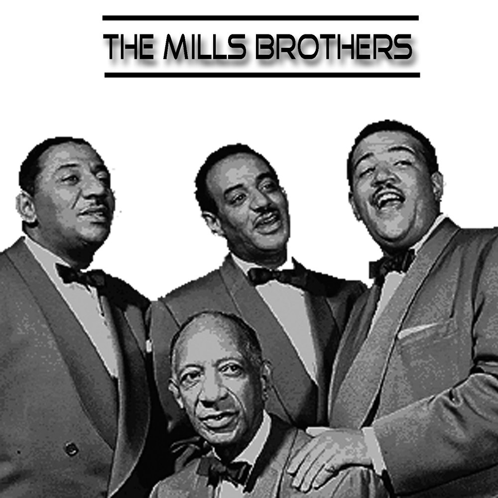 The Mills Brothers Mills Brothers You Always Hurt The One You Love - Till Then