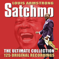 Satchmo - The Ultimate Collection - 125 Original Recordings — Louis Armstrong