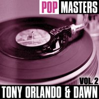 Pop Masters, Vol. 2 — Tony Orlando and Dawn