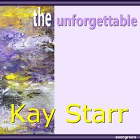 The Unforgettable — Kay Starr