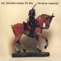 An Introduction To War — Certain General