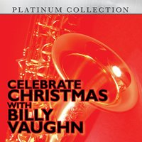 Celebrate Christmas With Billy Vaughn — Billy Vaughn