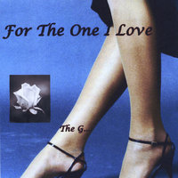 For The One I Love — The G...