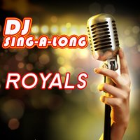 Royals — DJ Singalong