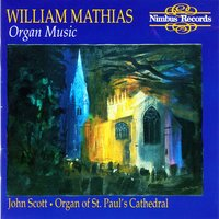 Mathias: Organ Music — John Scott, William Mathias