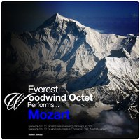 Everest Woodwind Octet Performs... Mozart: Serenade Nos. 11 & 12 — Everest Woodwind Octet