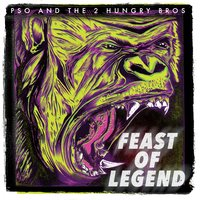 Feast of Legend - EP — P.SO The Earth Tone King, 2 Hungry Bros.