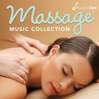 Massage Music Collection: Relaxing Music for Spa, Meditation, Relaxation, Massage and Healing — Musical Spa