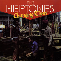 Changing Times — The Heptones