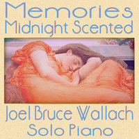 Memories Midnight Scented — Joel Bruce Wallach