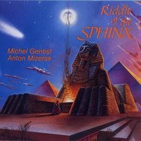 Riddle Of The Sphinx — Michel Genest, Anton Mizerak