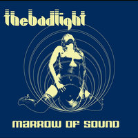 Marrow of Sound — The Bad Light