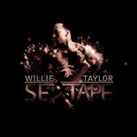 Sextape — Willie Taylor