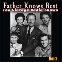 The Vintage Radio Shows Vol. 2 — Father Knows Best
