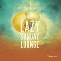 Lazy Sunday Lounge, Vol. 2 — сборник