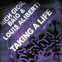 Taking A Life — Rich Gior, Baio & Louis Aliberti