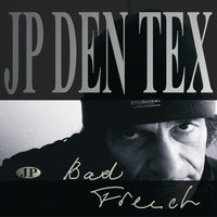 Bad French — JP Den Tex