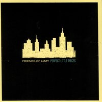 Perfect Little Pieces — Friends of Lizzy