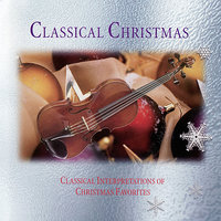 Classical Christmas - Classical Interpretations Of Christmas Favorites — Martin Owen, Roger Wilcock, The Eden Symphony Orchestra, Warwick Potter, Charlotte Munro, Cor Anglais