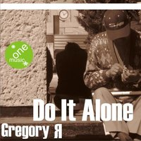 Do It Alone — Gregory R