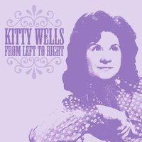 From Left to Right — Kitty Wells