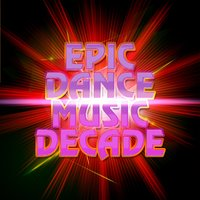 Epic Dance Music Decade — Dance Music Decade