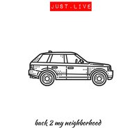Back 2 My Neighborhood — Just.Live